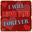 Stock Vector: I will love you forever poster