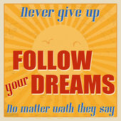 Never give up, follow your dreams, no matter wath they say poster — Stok Vektör