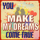 You make my dreams come true poster — Vector de stock