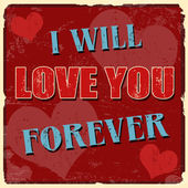 I will love you forever poster — Vettoriale Stock