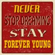 Stock Vector: Never stop dreaming stay forever young poster