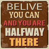 Belive you can and you are halfway there poster — Wektor stockowy