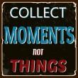 Collect moments not things poster — Stock Vector #35750927