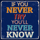 If you never try you'll never know poster — Stockvektor