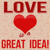 Love is a Great Idea poster — Stock Vector