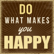 Постер, плакат: Do what makes you happy poster