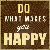 Do what makes you happy poster — Cтоковый вектор