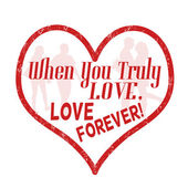 When you truly love, love forever stamp — Stock Vector