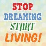 Stop dreaming start living retro poster — Stock Vector #51018323