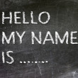 Hello My Name is .. handwritten with white chalk on a blackboard. — Photo