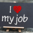 I love my job handwritten with white chalk on a blackboard. — Stock Photo #28268631
