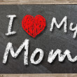 I love my mom written with chalk  — Stock Photo