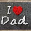 I love my Dad written with chalk  — Stock Photo
