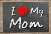 I love my mom written with chalk — Stock Photo