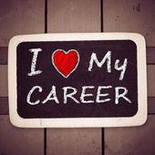 I love my career handwritten with white chalk on a blackboard — Stock Photo