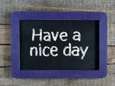 Have a nice day ! — Stock Photo