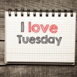 Stock Photo: I Love tuesday