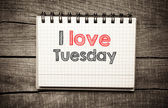 I Love tuesday — Stock Photo
