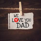 Milujeme tě táta zprávy — Stock fotografie
