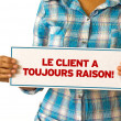 Stock Photo: Customer is always right (In French)