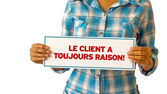 The customer is always right (In French) — Stock Photo