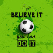 Inspirational quote football or soccer background  — Stockvector