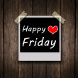 Happy Friday on grunge wooden background — Stock Photo