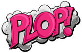 Plop - komik bulut ifade vektör metin — Stok Vektör