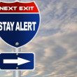 Stay alert road sign — Stock Photo