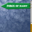 Stok fotoğraf: Force of habit road sign