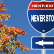 Stock Photo: Never stop road sign