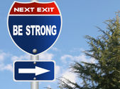 Be strong road sign — Stock Photo