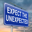 Expect the unexpected. - Stock Photo