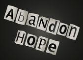 Abandon hope. — Stock Photo