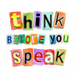 Think before you speak. — Stockfoto