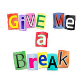 Give me a break. — Stock Photo