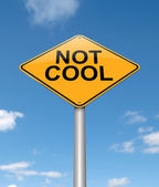 Not cool concept sign. — Stock Photo