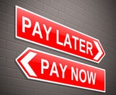 Pay now or later. — Stock Photo