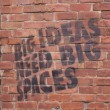 Stock Photo: Graffiti: Big Ideas Need Big Spaces