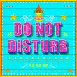Do No Disturb Poster — Stock Vector