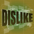 Royalty-Free Stock Photo: Dislike word on abstract digital screen