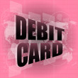 Stock Photo: Word debit card on digital touch screen