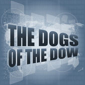 The dogs of the dow word on digital screen — Stock Photo