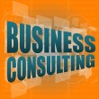 Words business consulting on digital screen, business concept - 图库照片