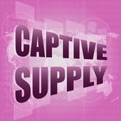 Business concept: captive supply words on digital screen — Stock Photo