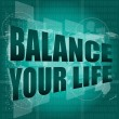Stock Photo: Life style concept: words balance you life on digital screen
