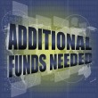 Backgrounds touch screen with additional funds needed words - ストック写真