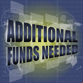 Backgrounds touch screen with additional funds needed words — Stock Photo
