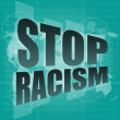 Stop racism word on digital touch screen, social concept — Stock Photo