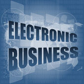 Electronic business word on digital touch screen — Zdjęcie stockowe